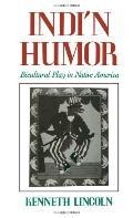 Indi'N Humor Bicultural Play in Native America