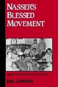 Nasser's Blessed Movement Egypt's Free Officers and the July Revolution