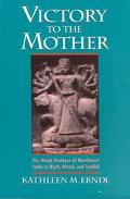 Victory to the Mother The Hindu Goddess of Northwest India in Myth, Ritual, and Symbol