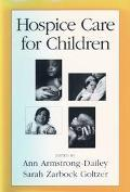 Hospice Care for Children - Ann Armstrong-Dailey - Hardcover - Older Edition