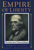 Empire of Liberty The Statecraft of Thomas Jefferson