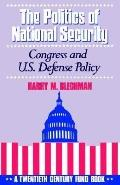 Politics of National Security Congress and U.S. Defense Policy