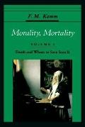 Morality, Mortality Death and Whom to Save from It