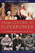 From Colony to Superpower: U. S. Foreign Relations since 1776
