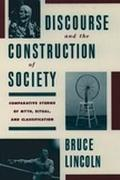 Discourse and the Construction of Society Comparative Studies of Myth, Ritual, and Classific...