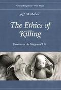 Ethics of Killing Problems at the Margins of Life