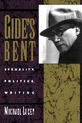 Gide's Bent Sexuality Politics Writing