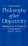 Philosophy After Objectivity Making Sense in Perspective