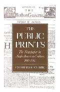 Public Prints The Newspaper in Anglo-American Culture, 1665-1740