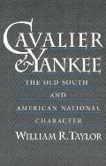 Cavalier and Yankee The Old South and American National Character
