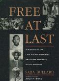 Free at Last A History of the Civil Rights Movement and Those Who Died in the Struggle
