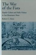 War of the Fists Popular Culture and Public Violence in Late Renaissance Venice