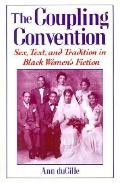 Coupling Convention Sex, Text, and Tradition in Black Women's Fiction