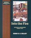 Into the Fire--African Americans Since 1970 African Americans Since 1970