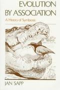 Evolution by Association A History of Symbiosis