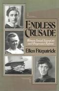 Endless Crusade Women Social Scientists and Progressive Reform