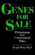 Genes for Sale Privatization As a Conservation Policy
