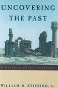 Uncovering the Past A History of Archaeology