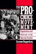 Pro-Choice Movement Organization and Activism in the Abortion Conflict