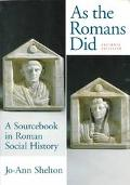 As the Romans Did A Sourcebook in Roman Social Histo