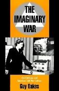 Imaginary War Civil Defense and American Cold War Culture