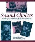 Sound Choices Guiding Your Child's Musical Experiences