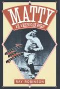Matty An American Hero  Christy Mathewson of the New York Giants