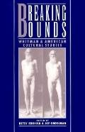 Breaking Bounds Whitman and American Cultural Studies