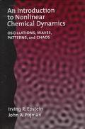 Introduction to Nonlinear Chemical Dynamics Oscillations, Waves, Patterns, and Chaos
