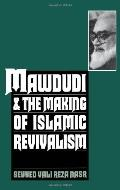 Mawdudi and the Making of Islamic Revivalism