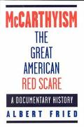 McCarthyism The Great American Red Scare  A Documentary History