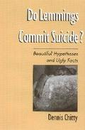 Do Lemmings Commit Suicide? Beautiful Hypotheses and Ugly Facts