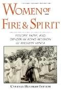 Women of Fire and Spirit History, Faith, and Gender in Roho Religion in Western Kenya
