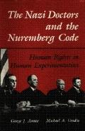 Nazi Doctors and the Nuremberg Code Human Rights in Human Experimentation