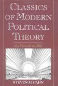 Classics of Modern Political Theory Machiavelli to Mill