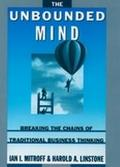 Unbounded Mind Breaking the Chains of Traditional Business Thinking