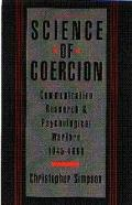 Science of Coercion Communication Research and Psychological Warfare 1945-1960