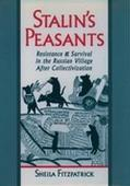 Stalin's Peasants Resistance and Survival in the Russian Village After Collectiviz