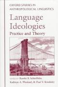 Language Ideologies Practice and Theory