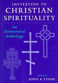 Invitation to Christian Spirituality An Ecumenical Anthology
