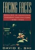 Facing Facts Realism in American Thought and Culture, 1850-1920