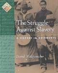 Struggle Against Slavery A History in Documents