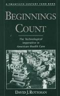 Beginnings Count The Technological Imperative in American Health Care