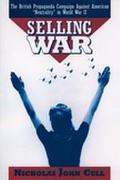 Selling War The British Propaganda Campaign Against American