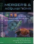 Mergers and Acquisitions A Guide to Creating Value for Stakeholders