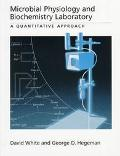 Microbial Physiology and Biochemistry Laboratory A Quantitative Approach
