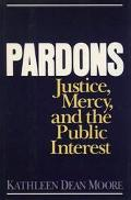 Pardons Justice, Mercy, and the Public Interest