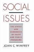Social Issues The Ethics and Economics of Taxes and Public Programs