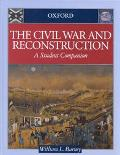 Civil War and Reconstruction A Student Companion