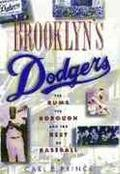 Brooklyn's Dodgers The Bums, the Borough, and the Best of Baseball, 1947-1957